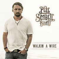 Pete Scobell Band to release album WALKIN A WIRE on September 11th